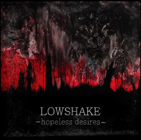 Lowshake Hopeless desires.jpg