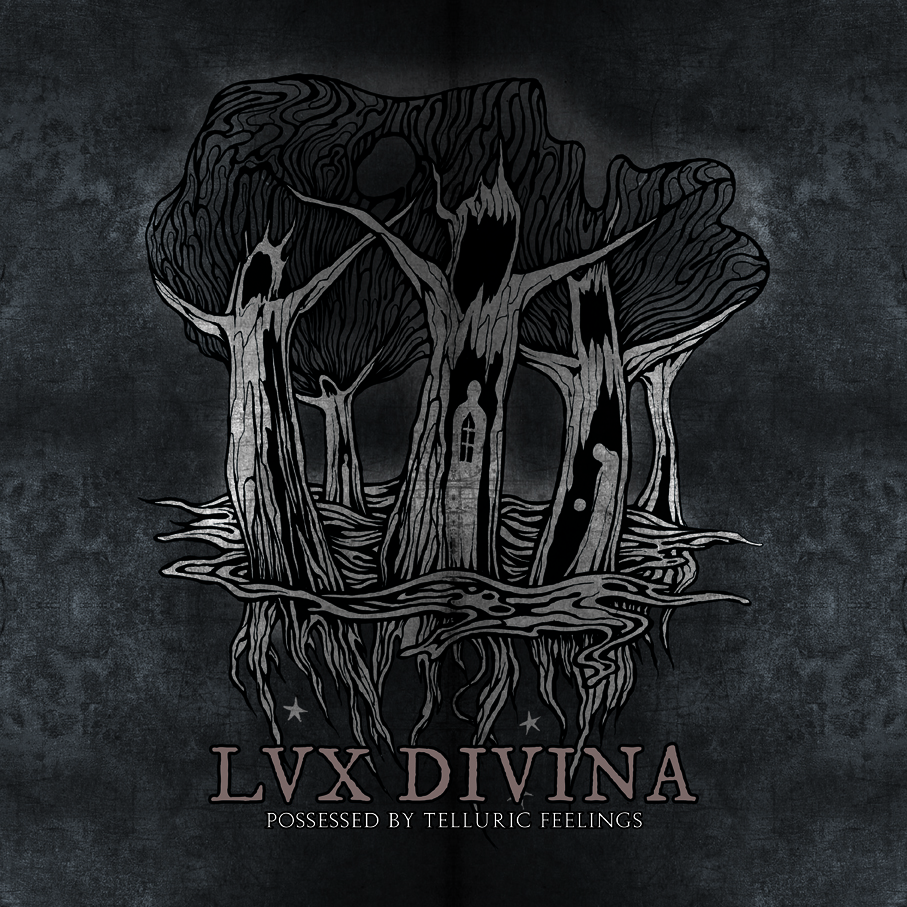 Lux Divina Possessed by telluric feelings.jpg