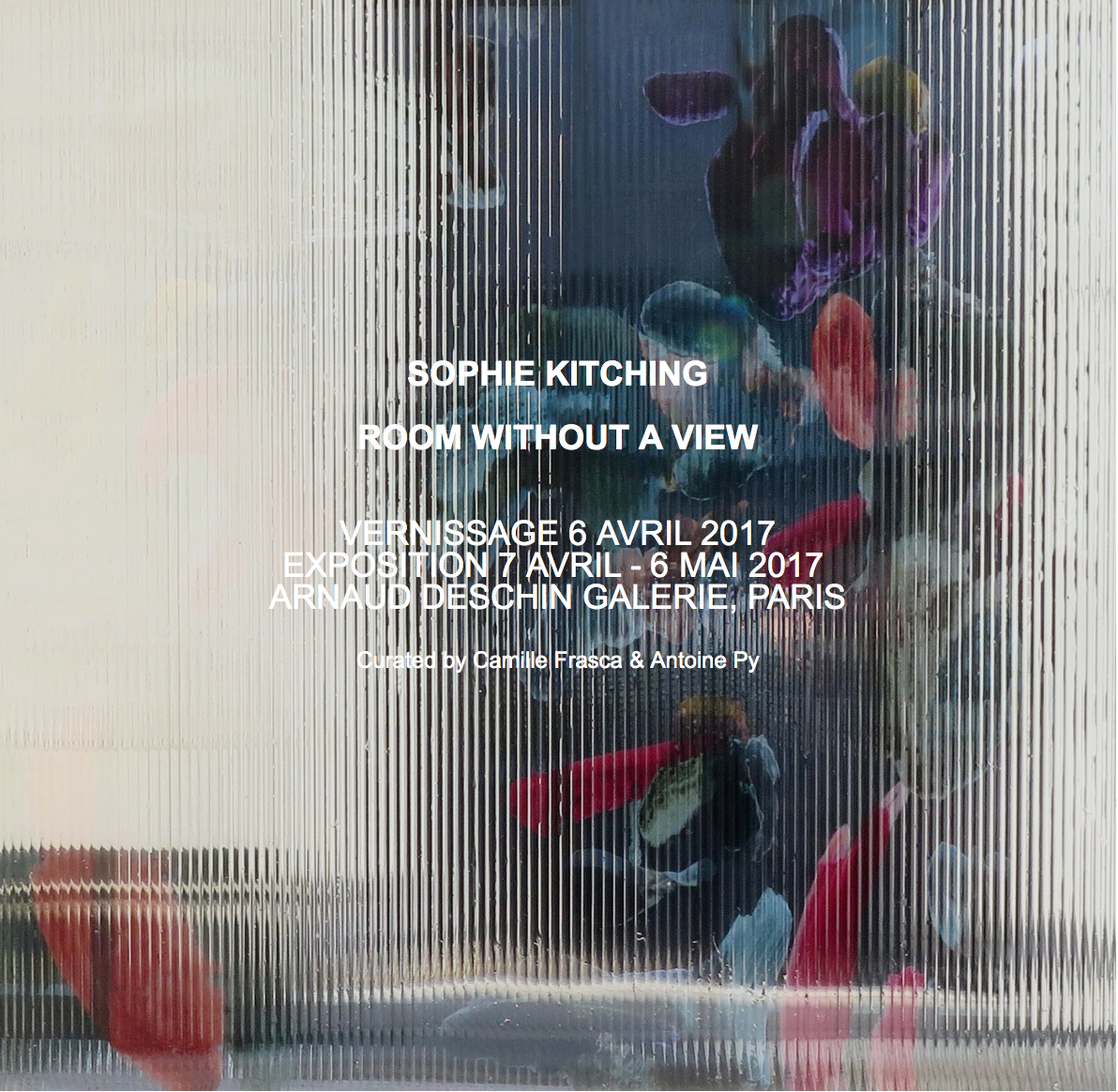 Opening April 6. 2017, 6pm-9pm   Exhibition on view April 7 - May 6 2017  Arnaud Deschin Galerie 16-18 rue des Cascades, 75020 Paris Open Wed-Sat 2pm-8pm ; Sun 2pm-7pm and by appointment