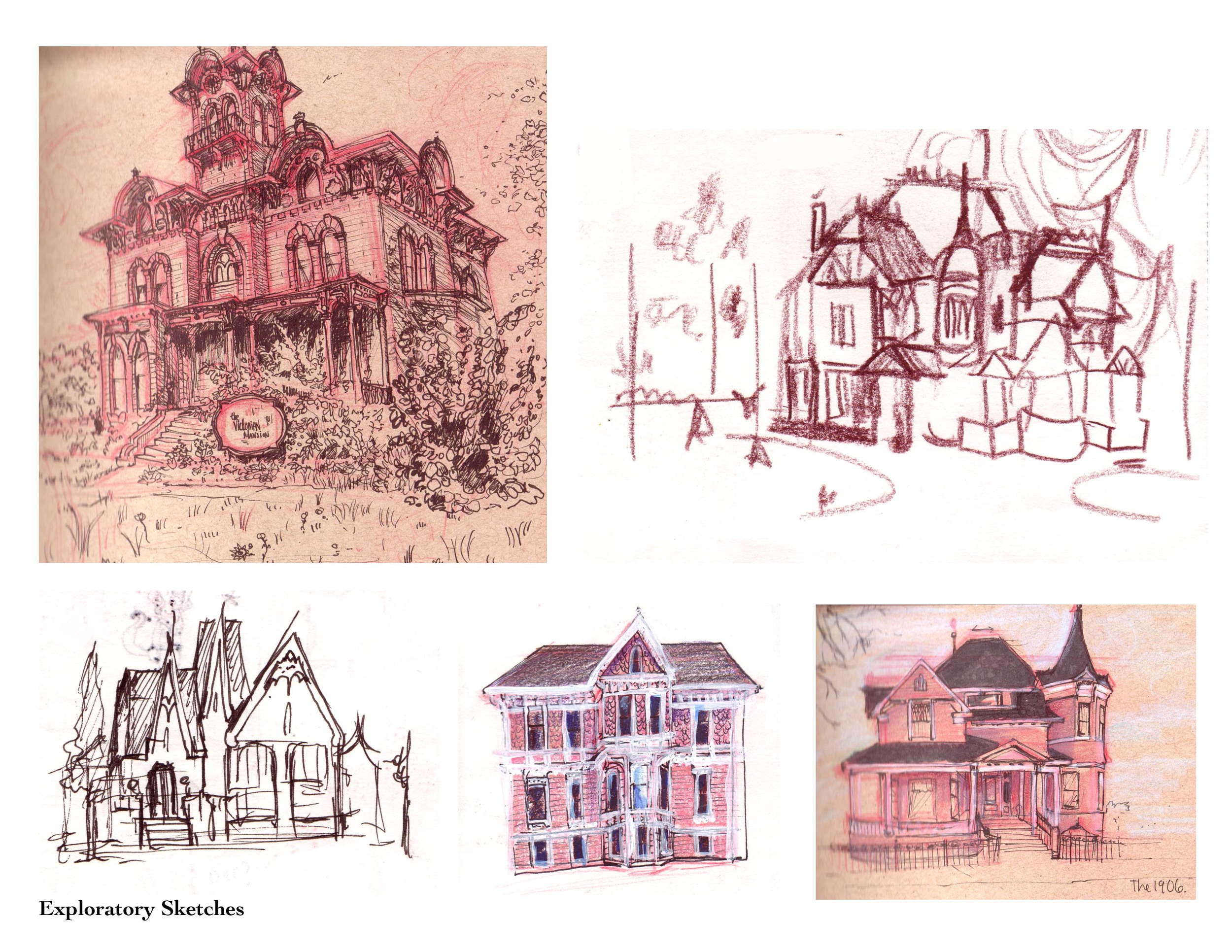 Some sketches from reference photos to give me a feel of how I wanted to design the mansion. Red col-erase, color pencil, ink and some white acrylic paint were used in these.