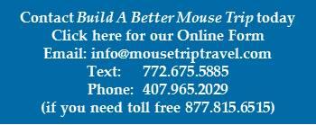 """Normal   0           false   false   false     EN-US   X-NONE   HE                                                                                Contact Build A Better Mouse Trip                                                                                                                                                                                                                                                                                                   /* Style Definitions */  table.MsoNormalTable {mso-style-name:""""Table Normal""""; mso-tstyle-rowband-size:0; mso-tstyle-colband-size:0; mso-style-noshow:yes; mso-style-priority:99; mso-style-qformat:yes; mso-style-parent:""""""""; mso-padding-alt:0in 5.4pt 0in 5.4pt; mso-para-margin:0in; mso-para-margin-bottom:.0001pt; mso-pagination:widow-orphan; font-size:11.0pt; font-family:""""Calibri"""",""""sans-serif""""; mso-ascii-font-family:Calibri; mso-ascii-theme-font:minor-latin; mso-fareast-font-family:""""Times New Roman""""; mso-fareast-theme-font:minor-fareast; mso-hansi-font-family:Calibri; mso-hansi-theme-font:minor-latin;}"""