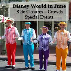 Disney World in June - Crowd Information, Ride Closure & Refurbishments and Special Events Information in one easy list.