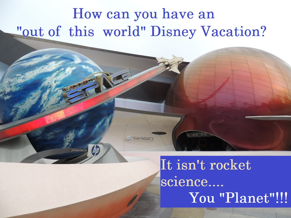 "Silly joke - How do you have an ""out of this world Disney Vacation?  It isn't rocket science...you planet!"
