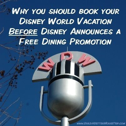 Why You Should book your Disney World Vacation Before a Free Dining Promotion is Announced