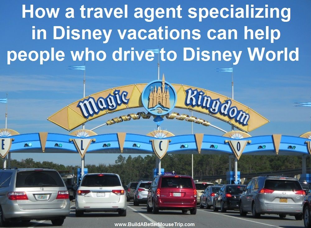 How a Travel Agent specializing in Disney Destinations Can Help You Have a Better Vacation Even When You Drive to Disney World.