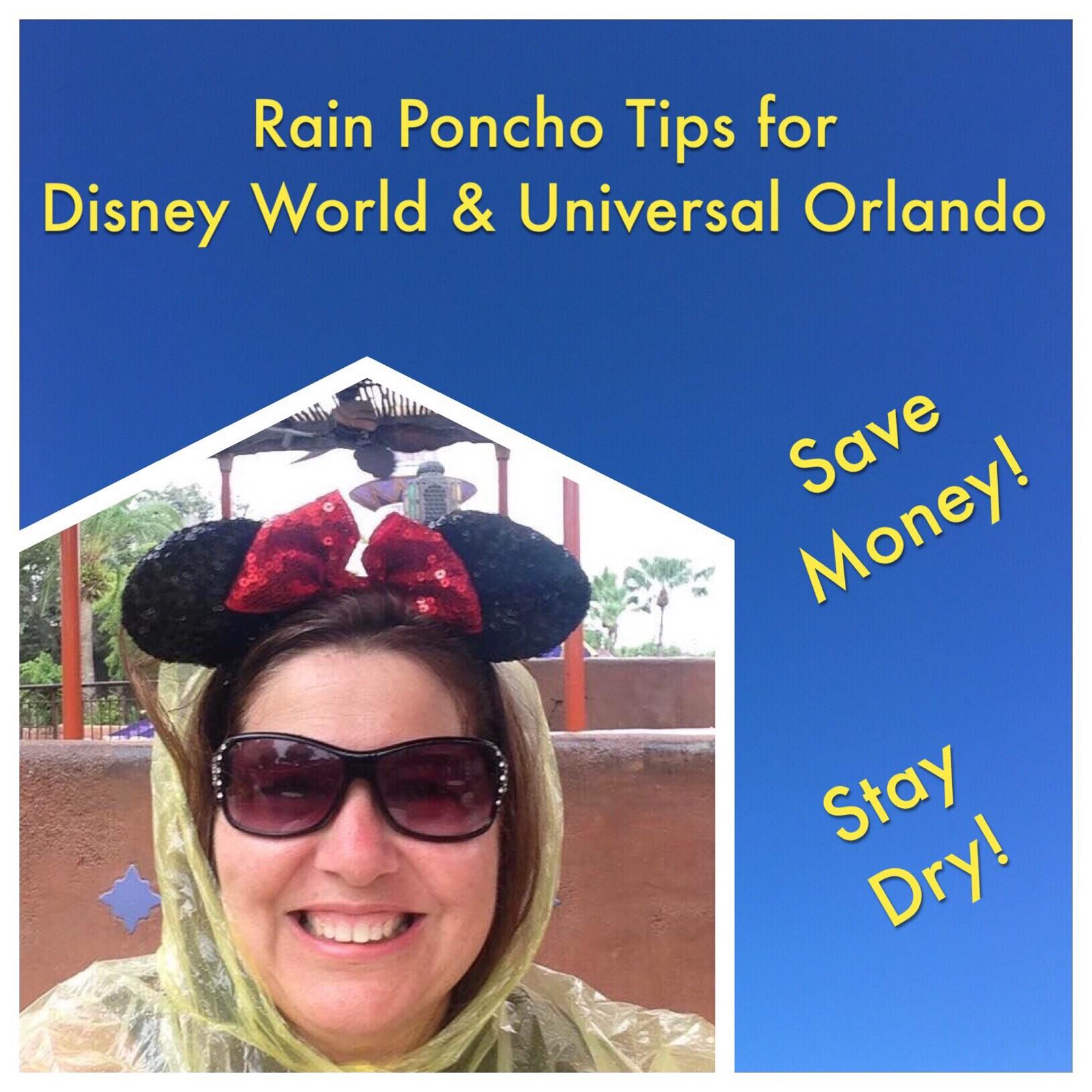 Rain Poncho Tips for Disney World & Universal Orlando- Save Money & Stay Dry.