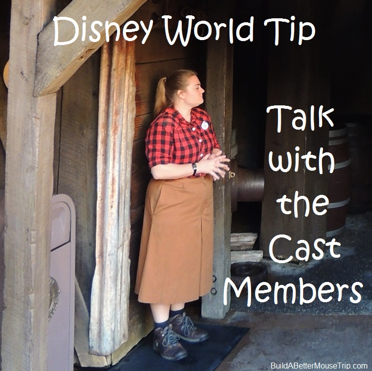 Disney World Tip:  Take time to talk to the Disney Cast Members - they have great tips and stories.