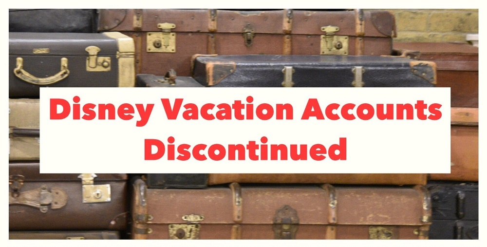 Disney Vacation Accounts discontinued - July 2017