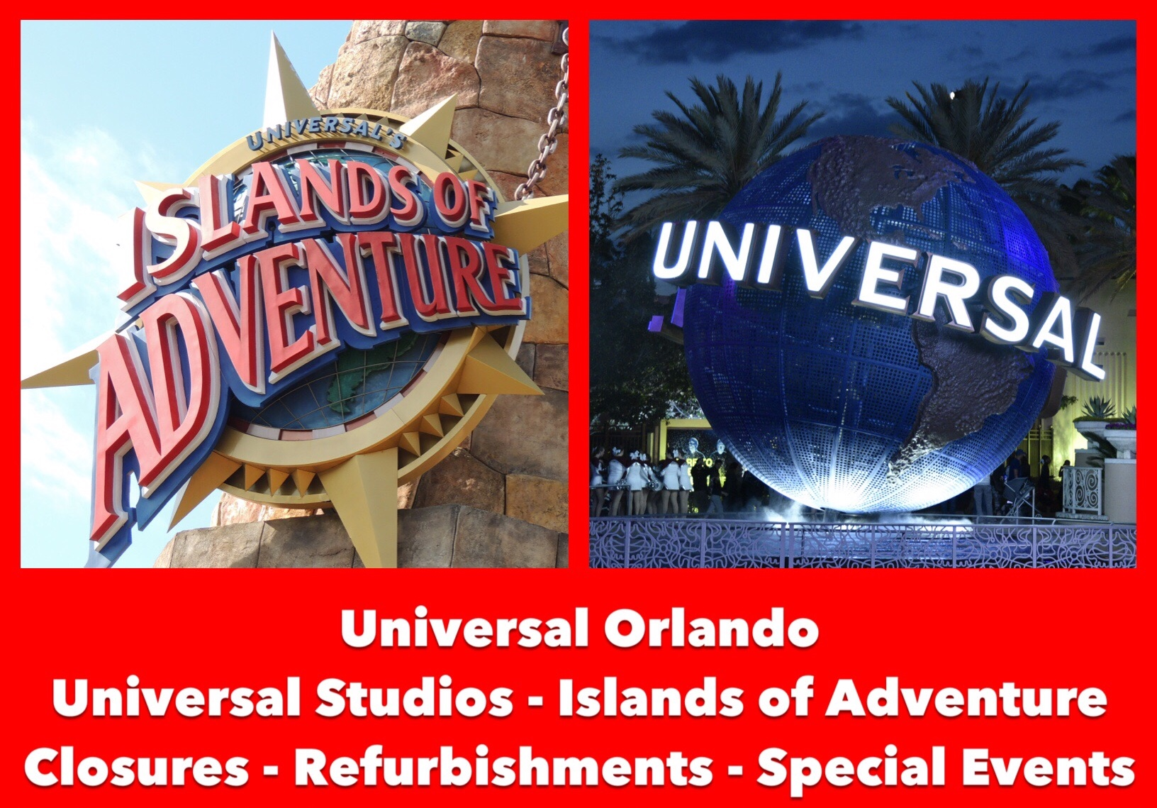 Universal Orlando Ride Closures, Refurbishments, and Special Events Information; includes Universal Studios Florida, Islands of Adventure, Volcano Bay and the Universal Orlando Resort hotels.