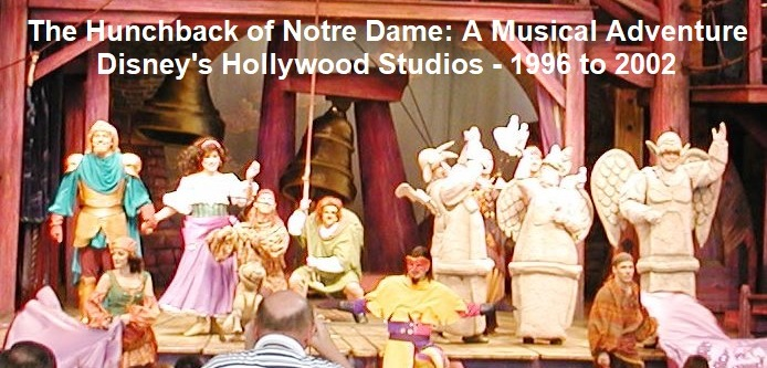 The Hunchback of Notre Dame: A Musical Adventure was a live show presented from 1996 to 2002 in Disney's Hollywood Studios park at the Walt Disney World Resort in Florida. Photo by Steve Johnson.