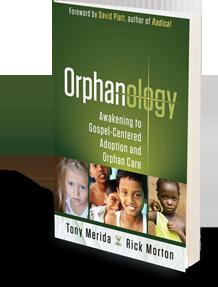 Orphanology by Tony Merida and Rick Morton