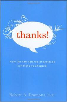 Thanks!: How the New Science of Gratitude Can Make You Happier by Robert Emmons