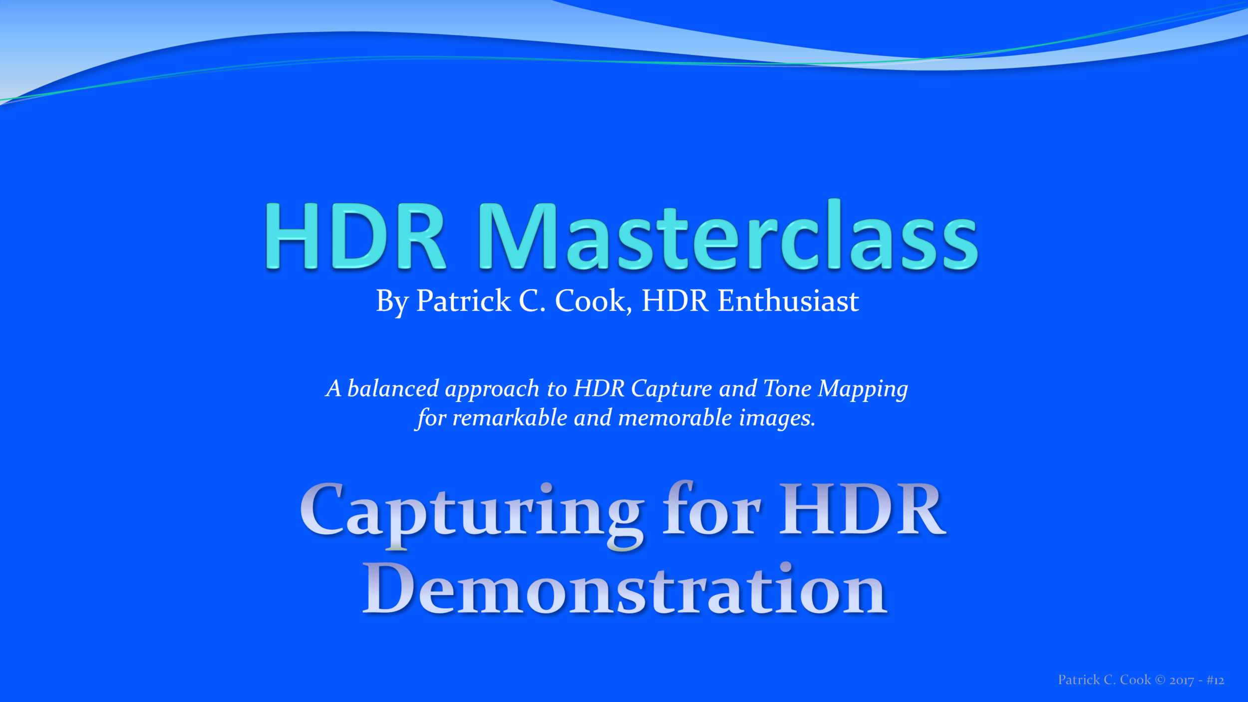 The HDR Masterclass — Patrick C  Cook