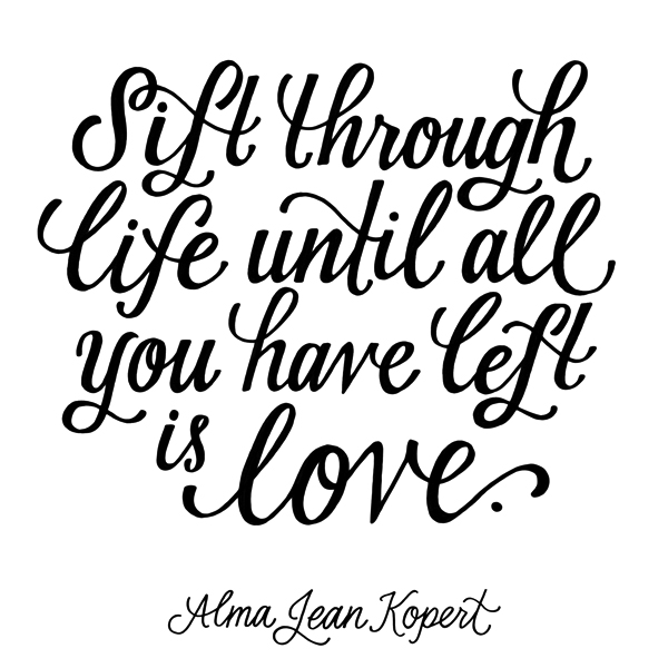 sift through life.