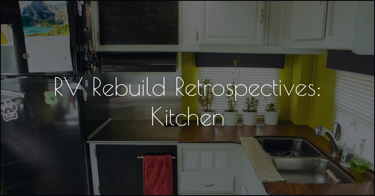 RV Rebuild Retrospectives - Kitchen DSC_0739-2.jpg