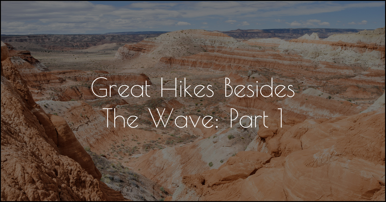 Great Hikes Besides the Wave Part 1 DSC_5731-2.jpg