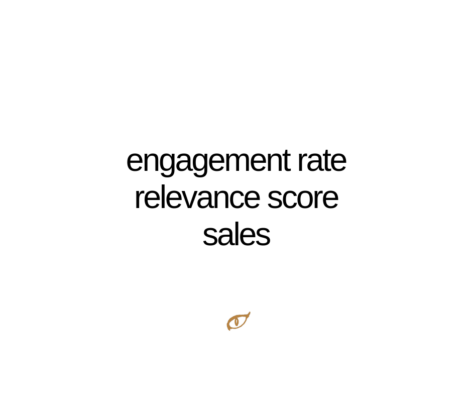 engagement rate_relevance and sales.png