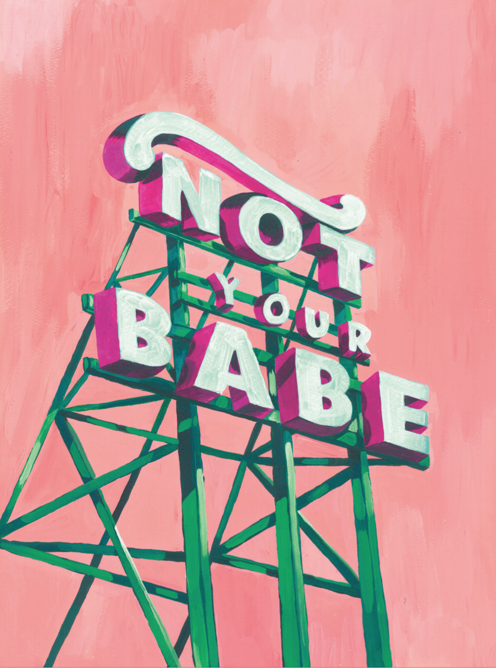 NOT YOUR BABE - £19.95