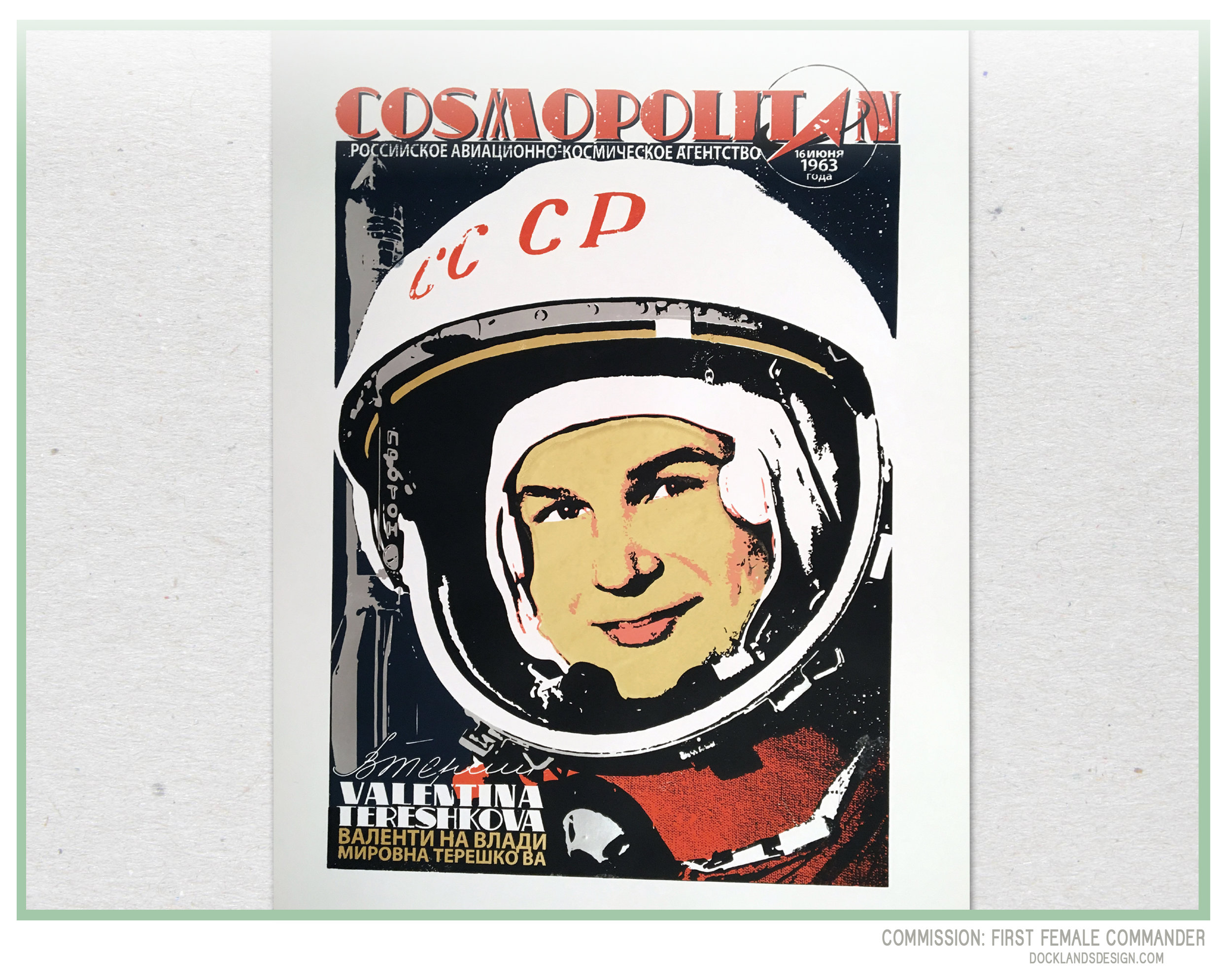 """I was asked if I could design something around the concept of """"Space Communism"""" for a birthday gift. Here is a 26"""" x 26"""" print called """"CosmoNot,"""" the first female commander of a space mission Valentina Tereshkova, Russia 1963. The playfulness comes from a powerful woman, posing for a re-imagined Cosmopolitan magazine cover/poster."""