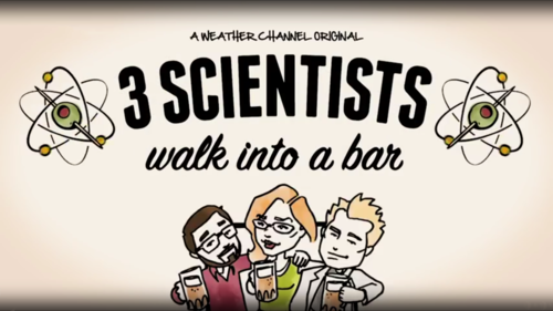 3 SCIENTISTS WALK INTO A BAR