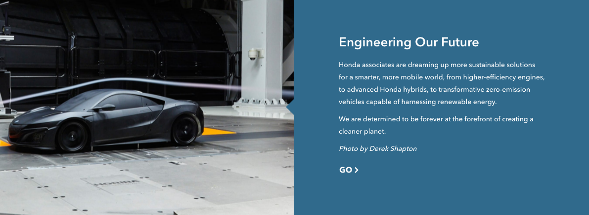 """""""We are determined to be forever at the forefront of creating a cleaner planet.    """"    — Honda vehicles get cleaner every year, and their breakthroughs have helped clean the air of our cities dramatically."""