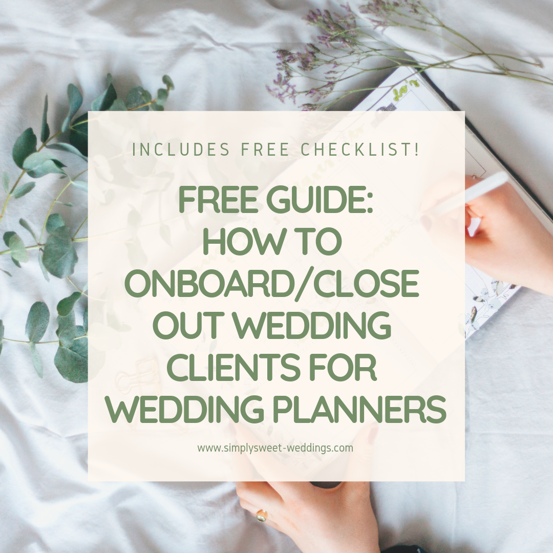 Here's My Exact Guide To Onboard/Close Out Wedding Clients!