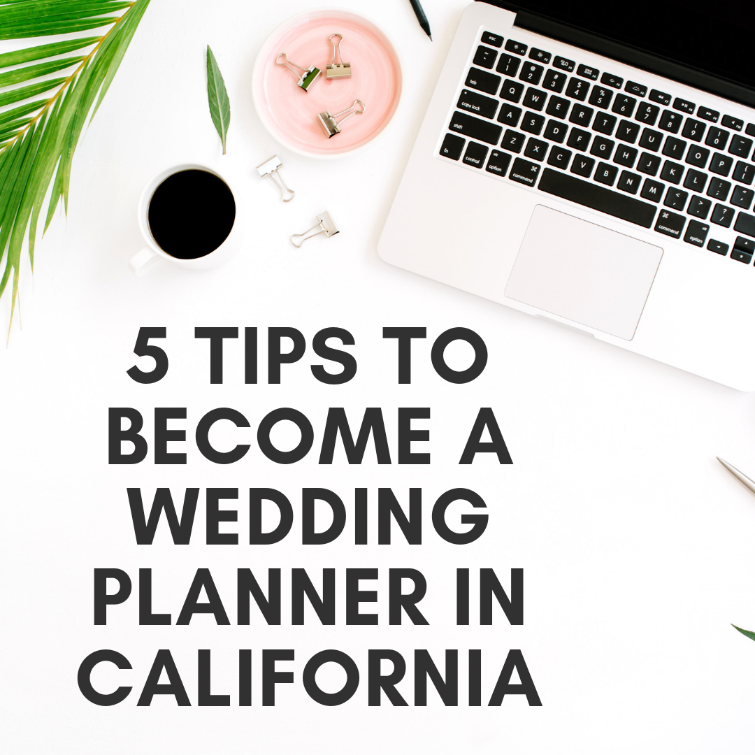 5 tips to become a wedding a planner in california