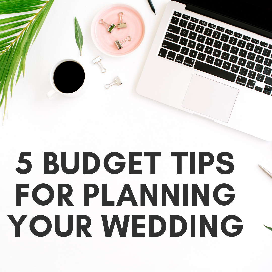 5 budget tips for planning your wedding