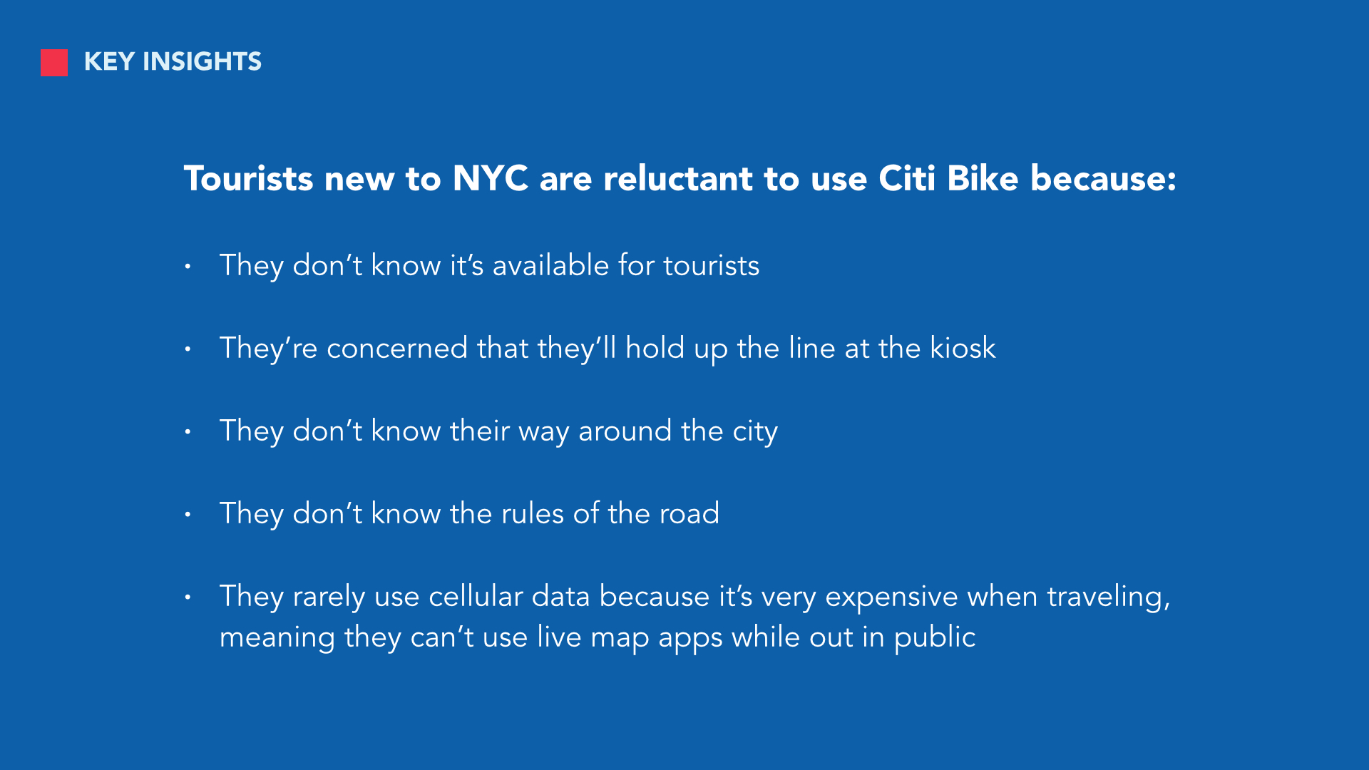 Some important insights we gathered from our interviews with tourists. Most of them revolved around the fact that they were unfamiliar with the city and therefore, uncomfortable with using a local service that would largely require self-navigation and self-service.