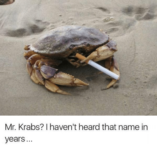 eugene-krabs-i-havent-heard-that-name-in-years-2757630.png