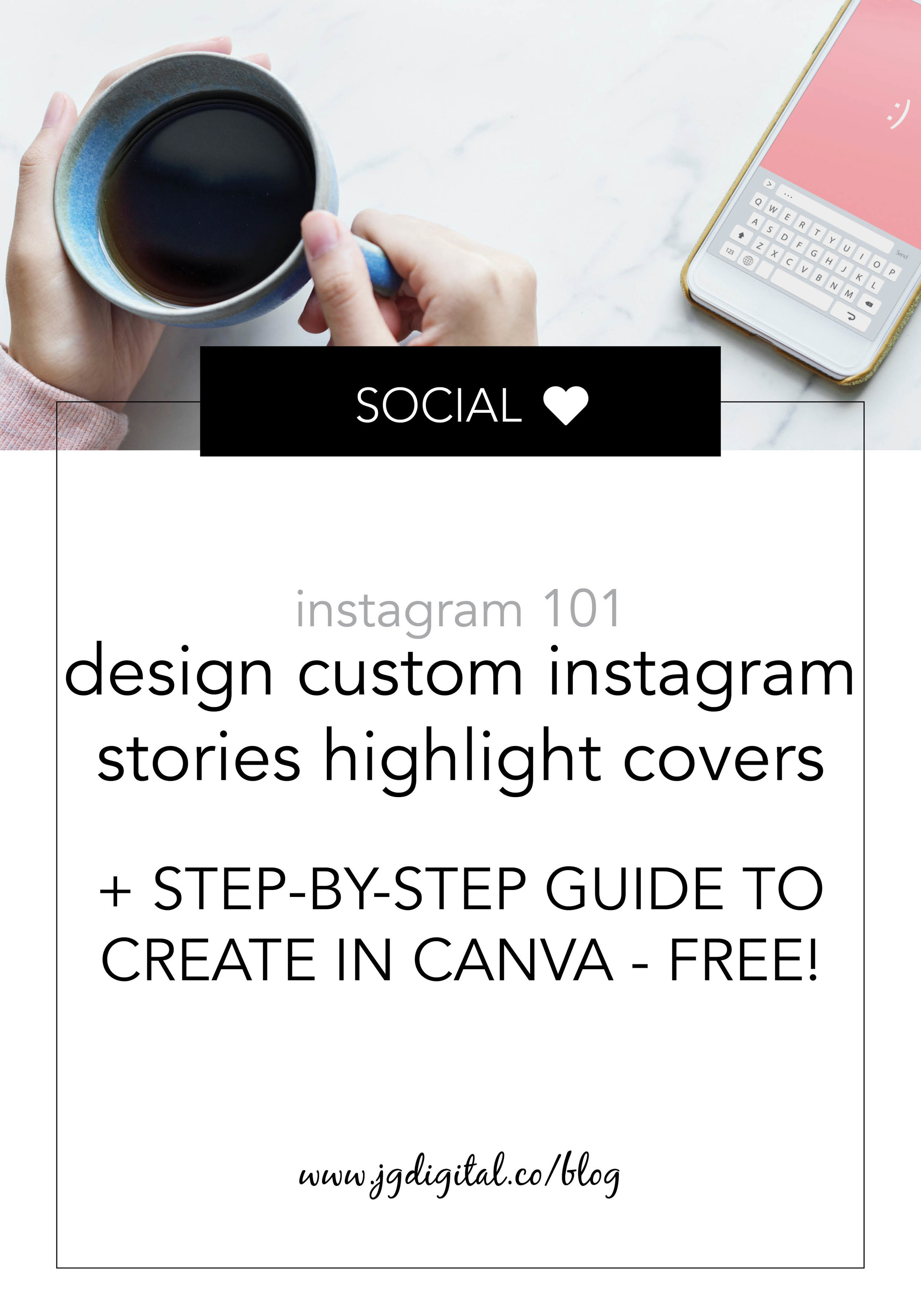 Up Your Instagram Game with Custom Instagram Stories Highlight Covers plus a step-by-step guide to creating a template in Canva - for FREE! by jgdigital.co