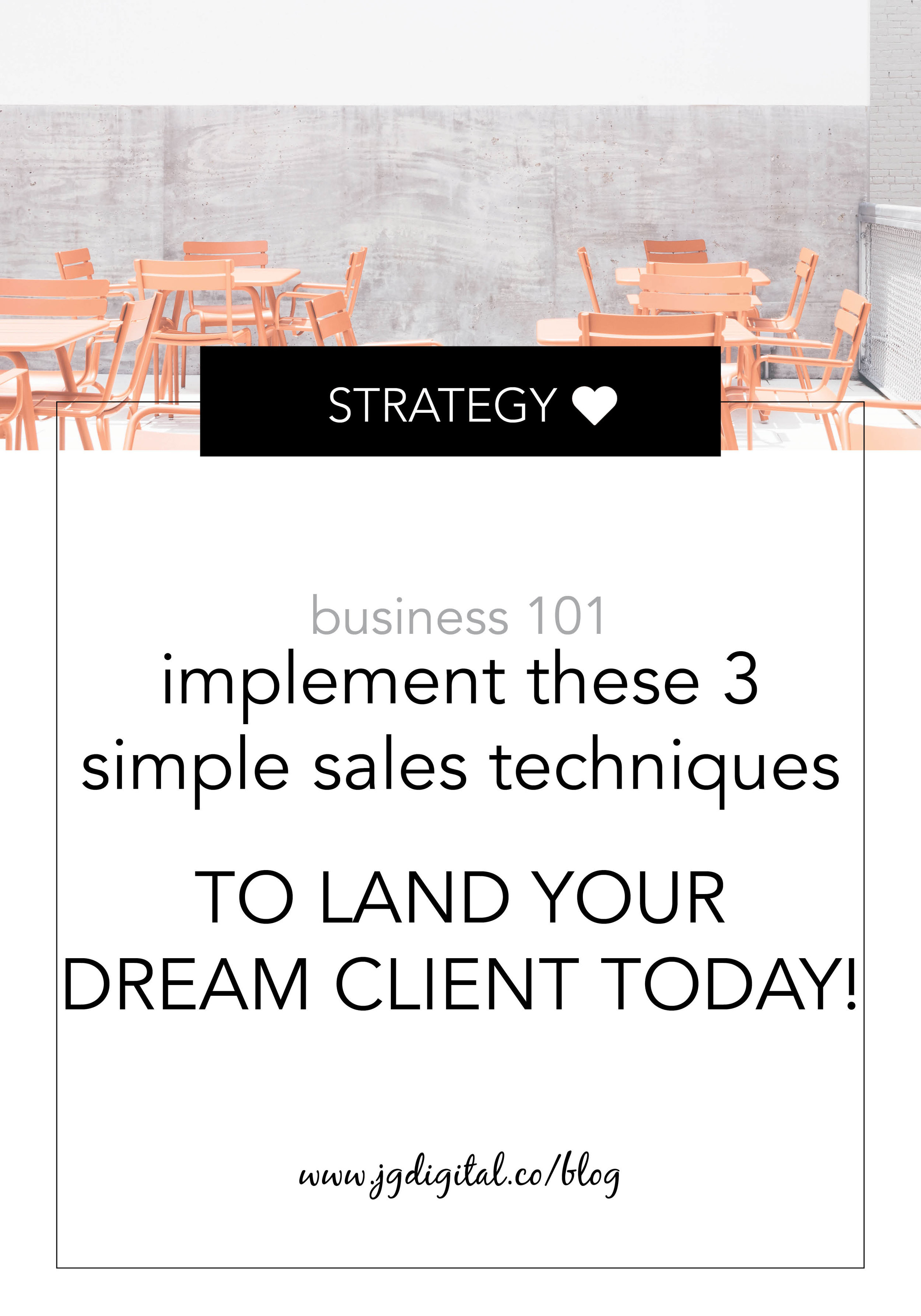 Land Your Dream Client with these 3 Simple Sales Techniques by jgdigital.co