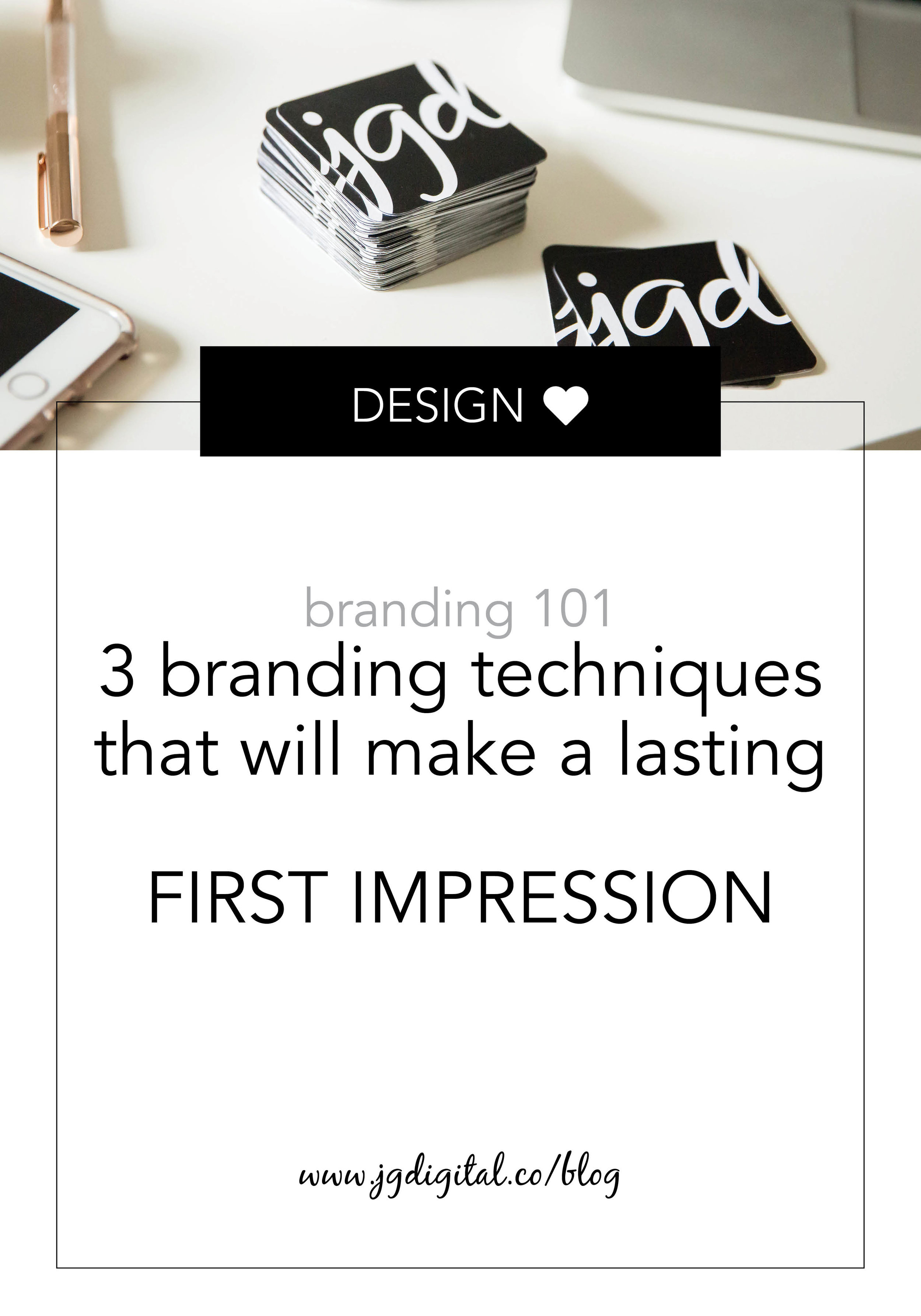 Leave a Lasting Mark & Make a Great First Impression with these 3 Branding Techniques by jgdigital.co