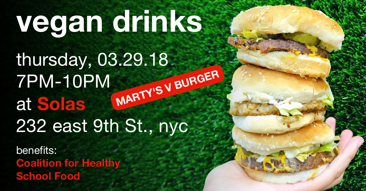 3.29.18 - Beneficiary: The Coalition for Healthy School FoodFood Vendor: Marty's V Burger