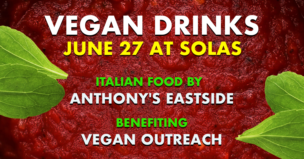 6.27.19 - Beneficiary: Vegan OutreachFood Vendor: Anthony's Eastside