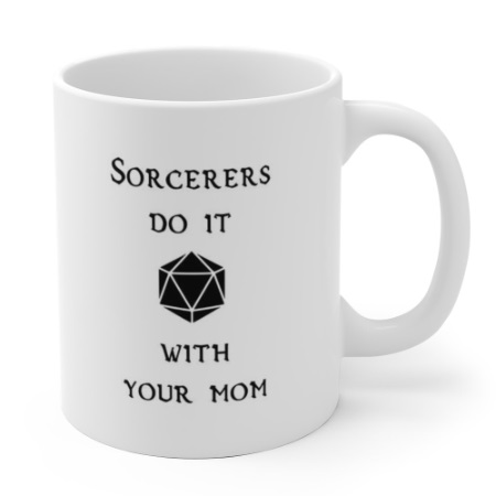 sorcerers do it with your mom white.jpg