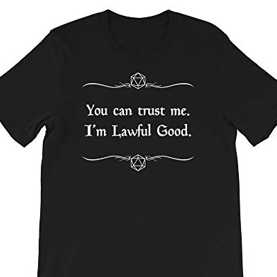you can trust me i'm lawful good.jpg