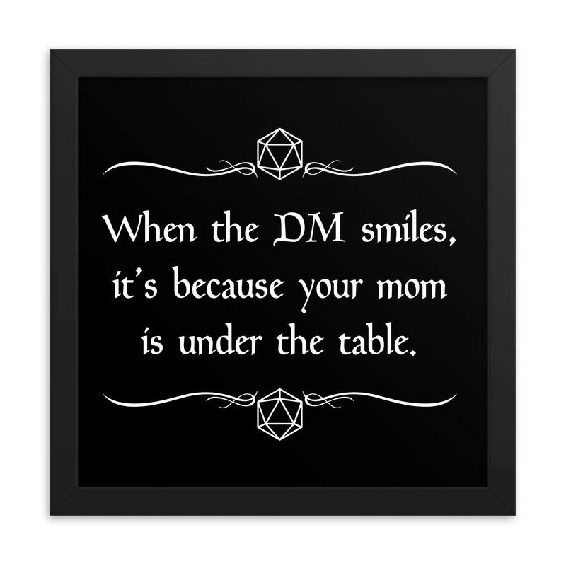 when the dm smiles is't because your mom is under the table.jpg