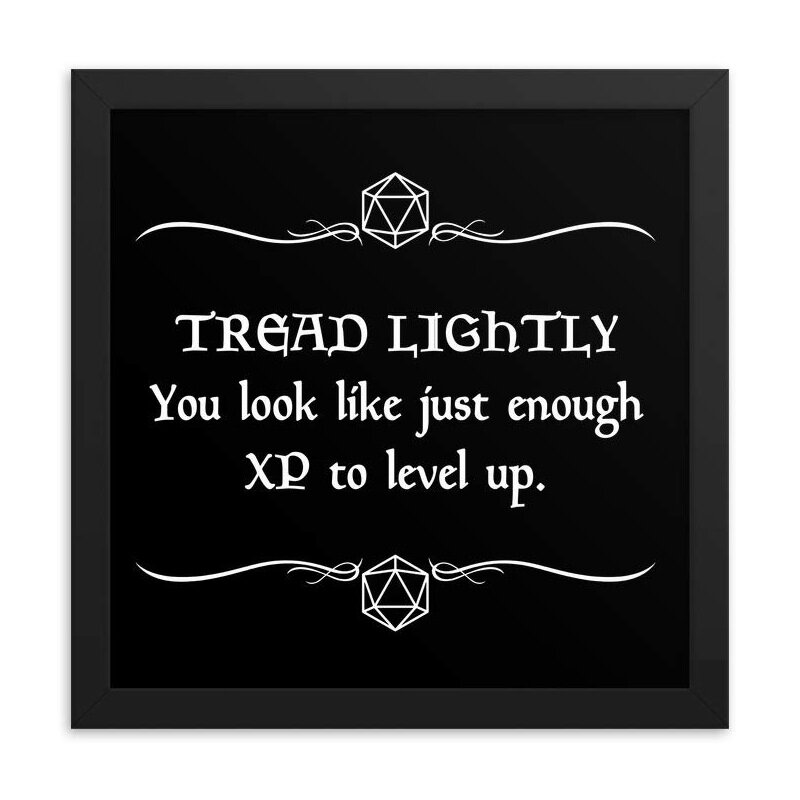 tread lightly you look like just enough xp to level up.jpg