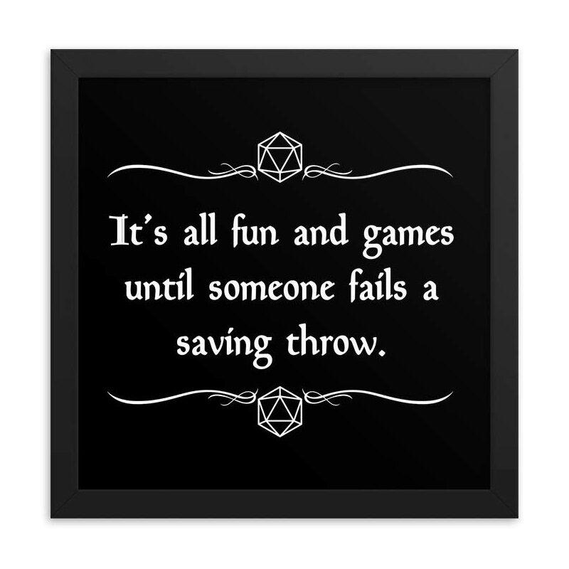 it's all fun and games until someone fails a saving throw.jpg