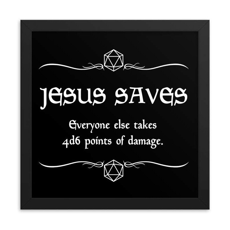 jesus saves everyone else takes 4d6 ponits of damage.jpg