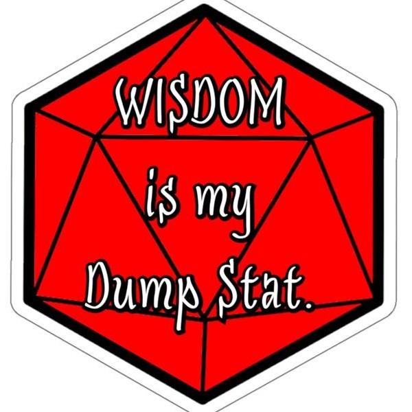 wisdom is my dump stat.jpg