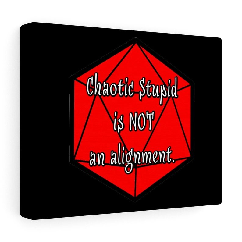 Chaotic Stupid is Not an Alignment.