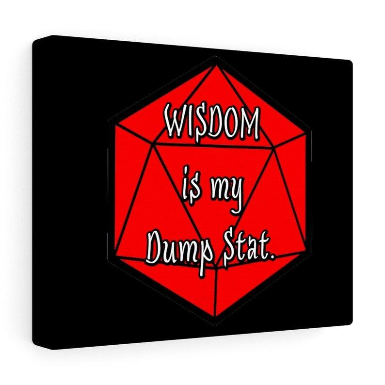 Wisdom is my Dump Stat.