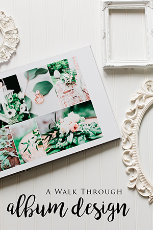 A walk through wedding album design.  Tips on selecting the right images to showcase.