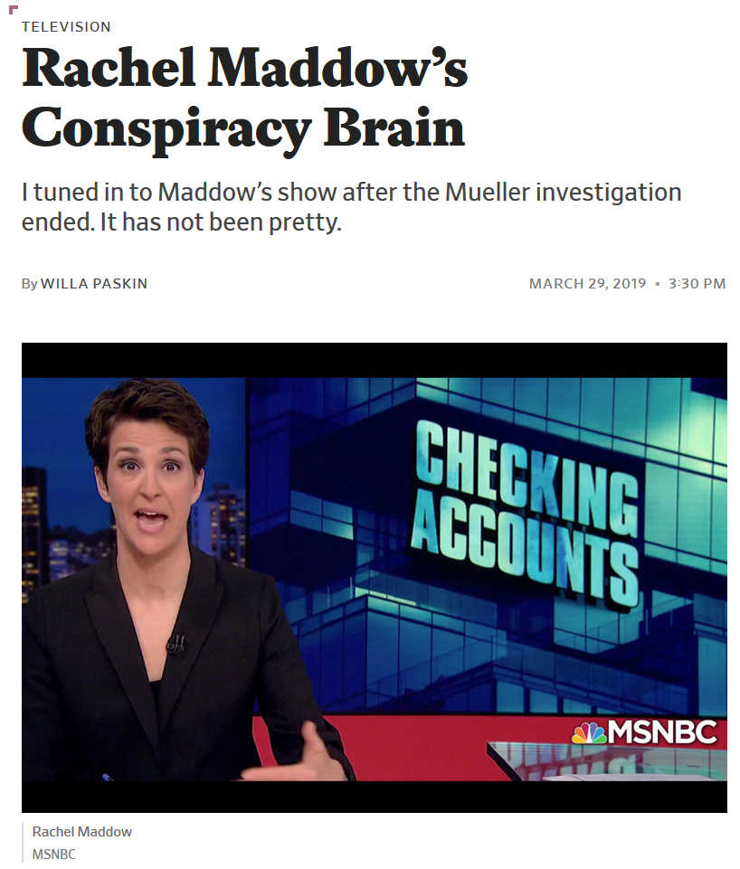 "Willa Paskin, ""Rachel Maddow's Conspiracy Brain,"" in  Slate"