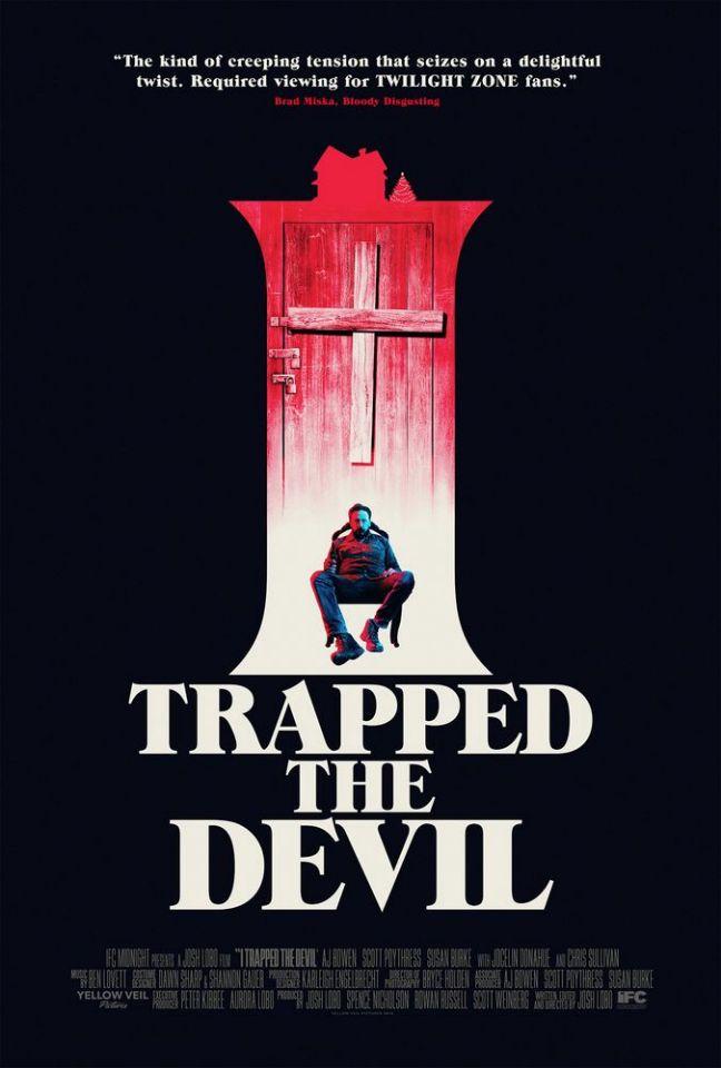 I Trapped the Devil  (dir. Josh Lobo, 2019)