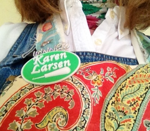 You might see me in my Wanda Kerr apron with my green name tag......