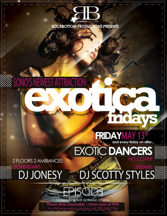 Tonight, Friday the 13th, it's going down at  Episode Ultra Lounge  in Norwalk, CT. Doors Open at 9PM. Music by: JONESY & SCOTTY STYLES.