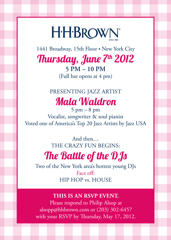 H.H. Brown Shoe Co . & FFaNY (Fashion Footwear Association of New York) cordially Invite you to the Summer In The City Party  featuring yours truly in a much anticipated DJ Battle. The night features Mala Waldron , the famous Jazz musician, followed by a Hip-Hop vs. House  Music battle between DJ Jonesy! & DJ Ross Atamain . Party begins at 5pm. Food & Drink will be provided.